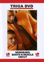 Triga Films, Skinheads Boots and Muscle Uncut