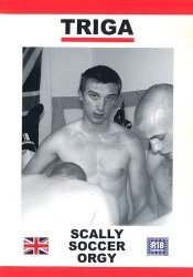 Triga Films, Scally Soccer Orgy